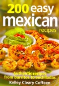 200 Easy Mexican Recipes: Authentic Recipes from Burritos to Enchiladas (Paperback)