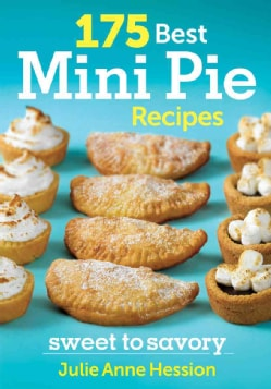 175 Best Mini Pie Recipes: Sweet to Savory (Paperback)
