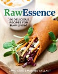 RawEssence: 180 Delicious Recipes for Raw Living (Paperback)
