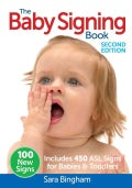 The Baby Signing Book: Includes 450 ASL Signs for Babies & Toddlers (Paperback)