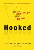Hooked: When Addiction Hits Home (Hardcover)