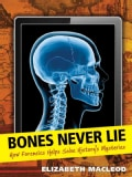 Bones Never Lie: How Forensics Helps Solve History's Mysteries (Paperback)