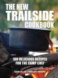 The New Trailside Cookbook: 100 Delicious Recipes for the Camp Chef (Paperback)