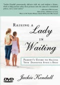 Raising a Lady in Waiting: Parent's Guide to Helping Your Daughter Avoid a Bozo (DVD video)