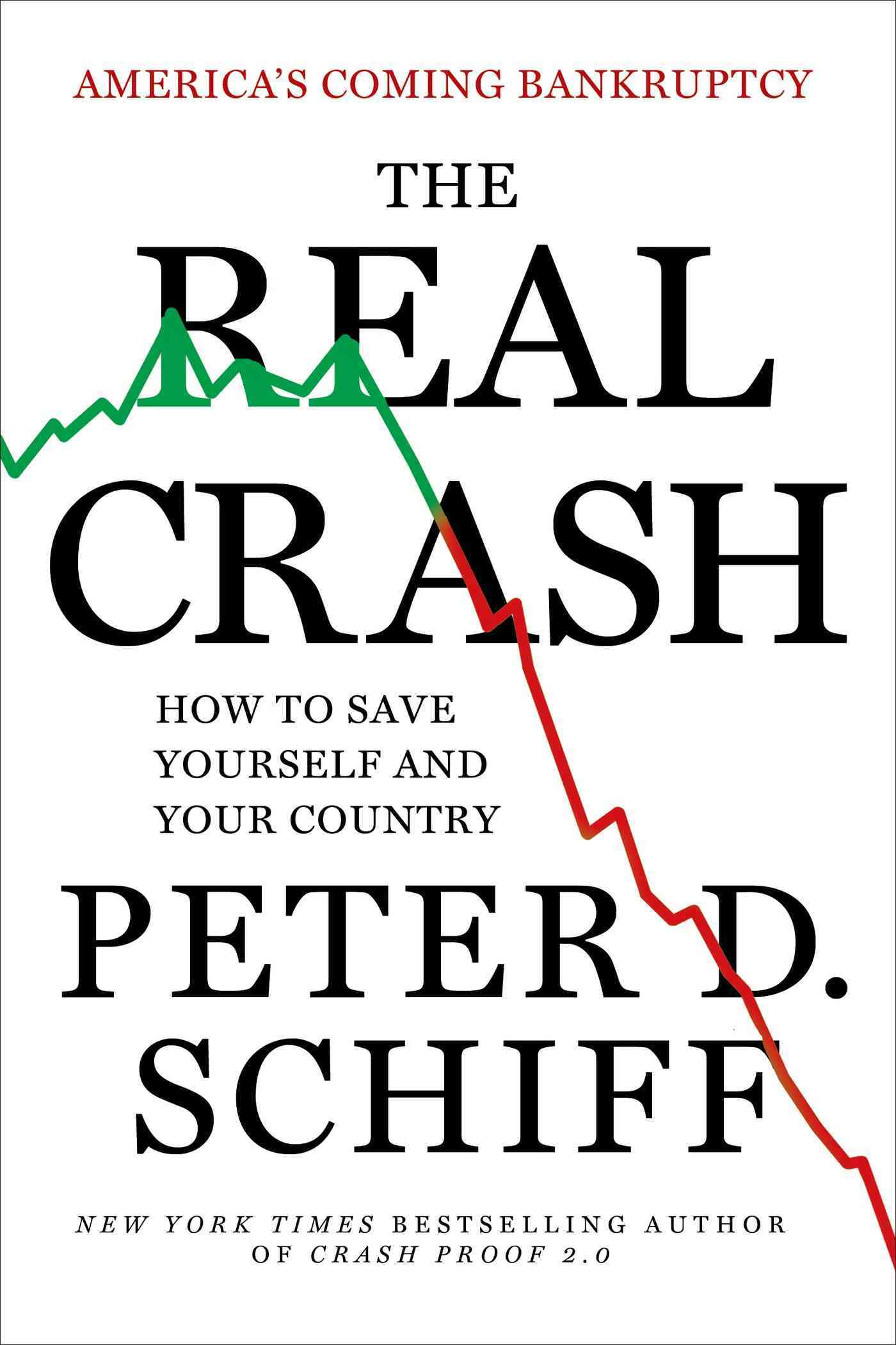 The Real Crash: America's Coming Bankruptcy-How to Save Yourself and Your Country (Paperback)