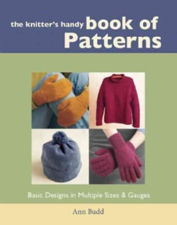 The Knitter's Handy Book of Patterns: Basic Designs in Multiple Sizes & Gauges (Hardcover)