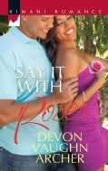 Say It With Roses (Paperback)