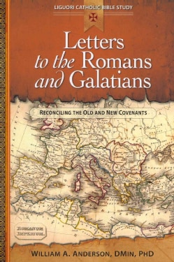 Letters to the Romans and Galatians: Reconciling the Old and New Covenants (Paperback)