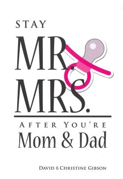 Stay Mr. & Mrs. After You're Mom & Dad (Paperback)