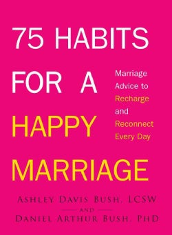 75 Habits for a Happy Marriage: Marriage Advice to Recharge and Reconnect Every Day (Paperback)