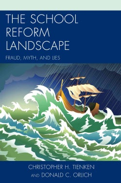 The School Reform Landscape: Fraud, Myth, and Lies (Paperback)