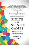 Finite and Infinite Games: A Vision of Life As Play and Possibility (Paperback)