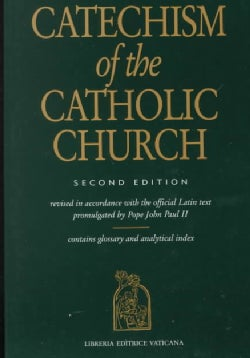 Catechism of the Catholic Church: Revised in Accordance With the Official Latin Text Promulgated by Pope John Pau... (Paperback)