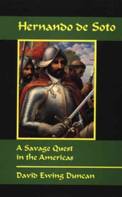 Hernando De Soto: A Savage Quest in the Americas (Paperback)