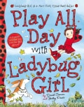Play All Day with Ladybug Girl (Paperback)