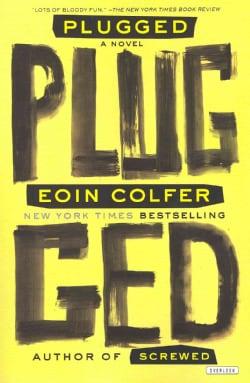 Plugged: A Novel (Paperback)