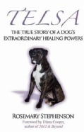 Telsa: The True Story of a Dog's Extraordinary Healing Powers (Paperback)