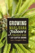 Growing Marijuana Indoors: A Foolproof Guide (Paperback)