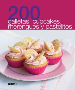 200 galletas, cupcakes, merengues y pastelitos / 200 cookies, cupcakes, meringues and biscuits (Paperback)