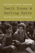 Death Zones and Darling Spies: Seven Years of Vietnam War Reporting (Paperback)