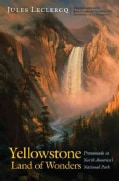 Yellowstone, Land of Wonders: Promenade in North America's National Park (Hardcover)