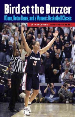 Bird at the Buzzer: UConn, Notre Dame, and a Women's Basketball Classic (Paperback)