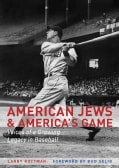 American Jews & America's Game: Voices of a Growing Legacy in Baseball (Hardcover)