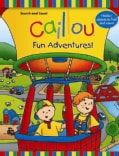 Caillou Fun Adventures! (Board book)