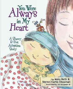 You Were Always in My Heart: A Shaoey & Dot Adoption Story (Hardcover)