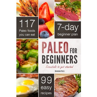 Paleo for Beginners: Essentials to get started (Paperback)