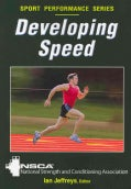 Developing Speed: National Strength and Conditioning Association (Paperback)