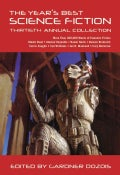 The Year's Best Science Fiction: Thirtieth Annual Collection (Paperback)