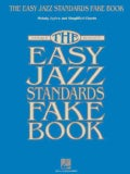 "The Easy Jazz Standards Fake Book: 100 Songs in the Key of ""C"": Melody, Lyrics and Symplified Chords (Paperback)"