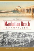 Manhattan Beach Chronicles (Paperback)
