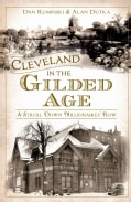 Cleveland in the Gilded Age: A Stroll Down Millionaires' Row (Paperback)