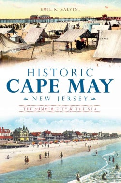Historic Cape May, New Jersey: The Summer City by the Sea (Paperback)