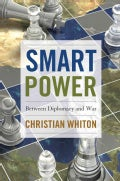 Smart Power: Between Diplomacy and War (Hardcover)