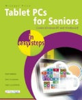Tablet PCs for Seniors in Easy Steps: Covers Windows RT and Windows 8 Tablet PCs (Paperback)