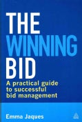 The Winning Bid: A Practical Guide to Successful Bid Management (Paperback)
