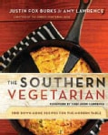 The Southern Vegetarian Cookbook: 100 Down-Home Recipes for the Modern Table (Paperback)