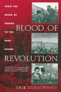 Blood of Revolution: From the Reign of Terror to the Arab Spring (Paperback)