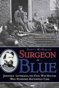 Surgeon in Blue: Jonathan Letterman, the Civil War Doctor Who Pioneered Battlefield Care (Hardcover)