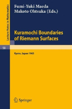Kuramochi Boundaries of Riemann Surfaces: A Symposium Held at the Research Institute for Mathematical Sciences, K... (Paperback)