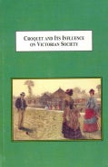 Croquet and Its Influence on Victorian Society: The First Game That Men and Women Could Play Together Socially (Hardcover)