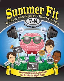 Summer Fit Seventh to Eighth Grade: Math, Reading, Writing, Language Arts + Fitness, Nutrition and Values (Paperback)