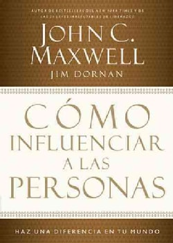 Como influenciar a las personas / How to Influence People: Haz una diferencia en tu mundo / Make a Difference in ... (Paperback)