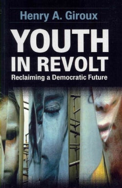 Youth in Revolt: Reclaiming a Democratic Future (Paperback)