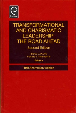 Transformational and Charismatic Leadership: The Road Ahead: 10th Anniversary Edition (Hardcover)