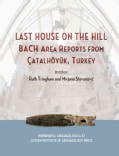 Last House on the Hill: Bach Area Reports from Catalhoyuk, Turkey (Hardcover)