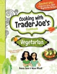 Cooking With Trader Joe's Cookbook: Vegetarian (Hardcover)
